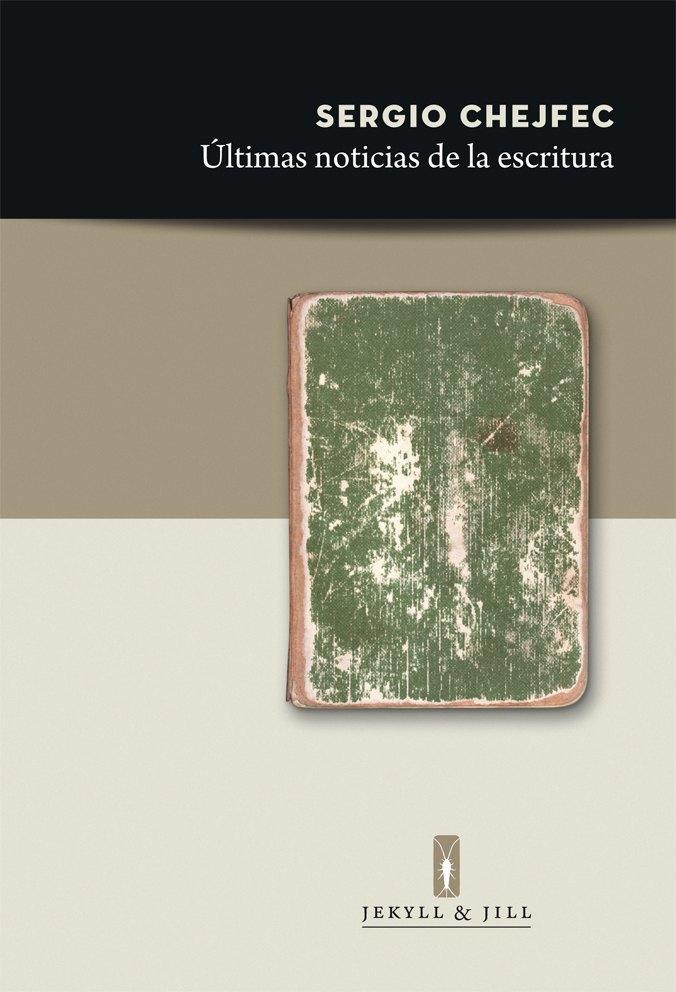 Últimas noticias de la escritura Sergio Chejfec